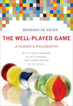 The Well Played Game by Bernard De Koven